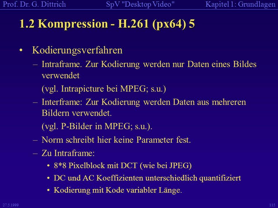 1.2 Kompression - H.261 (px64) 5 Kodierungsverfahren