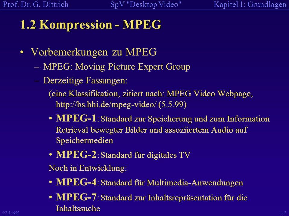 1.2 Kompression - MPEG Vorbemerkungen zu MPEG
