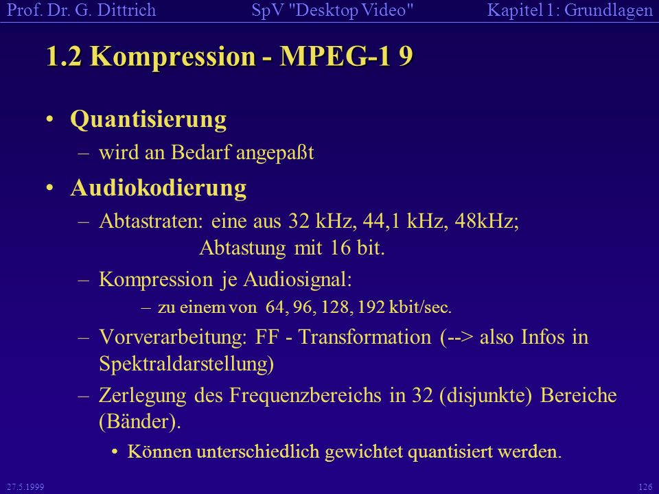 1.2 Kompression - MPEG-1 9 Quantisierung Audiokodierung