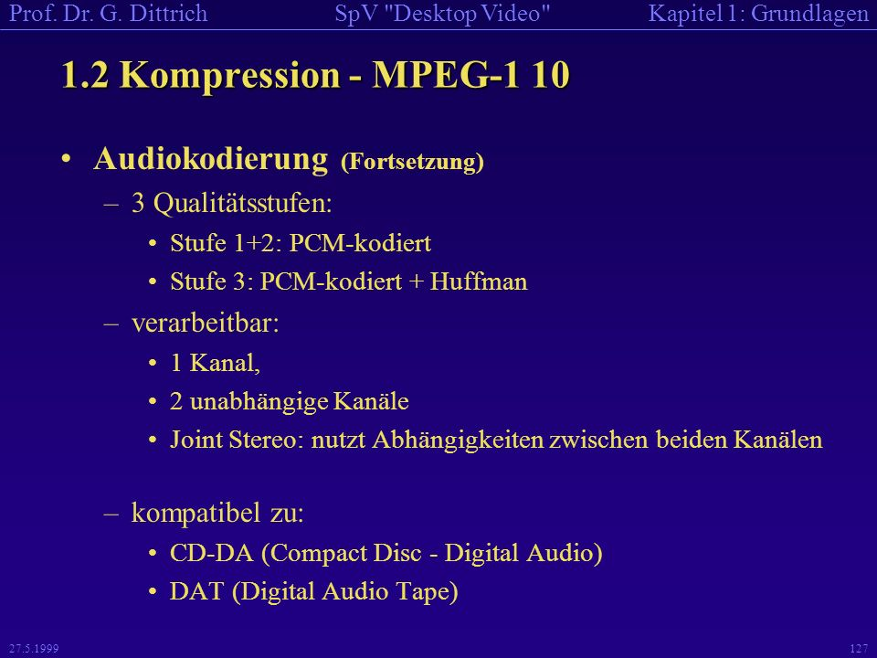 1.2 Kompression - MPEG-1 10 Audiokodierung (Fortsetzung)
