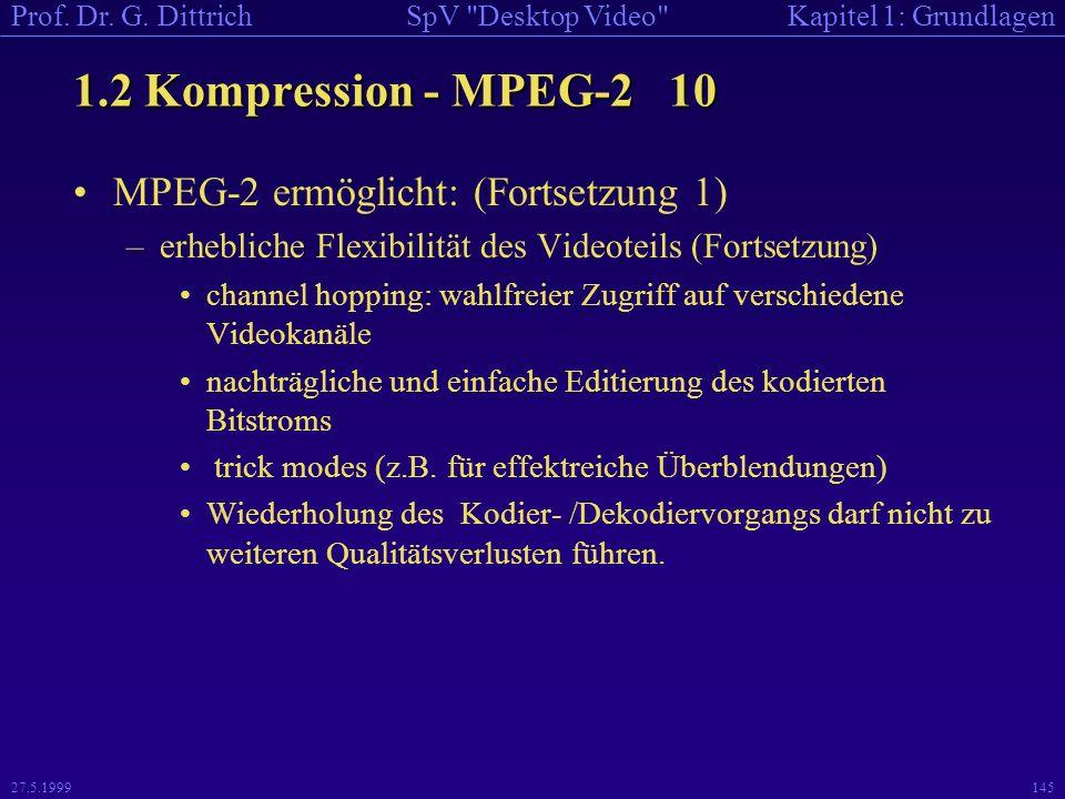 1.2 Kompression - MPEG-2 10 MPEG-2 ermöglicht: (Fortsetzung 1)