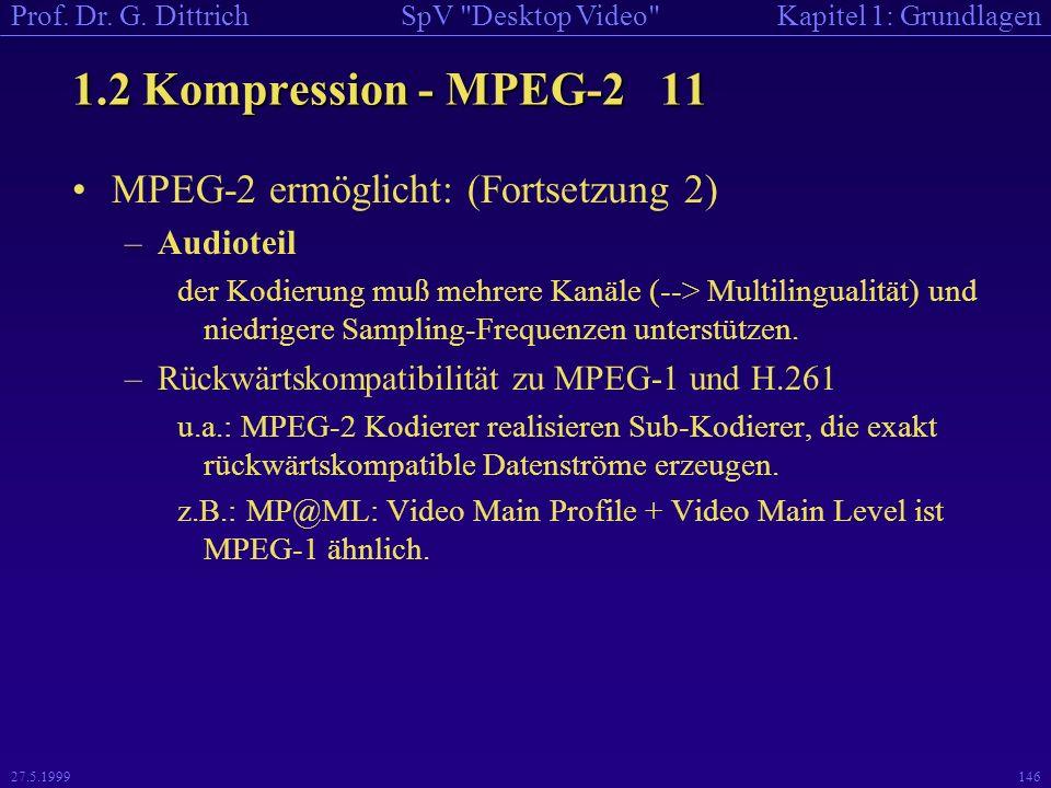 1.2 Kompression - MPEG-2 11 MPEG-2 ermöglicht: (Fortsetzung 2)