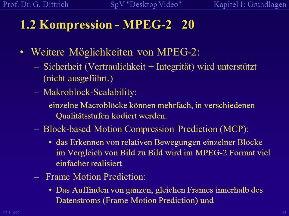 1.2 Kompression - MPEG-2 20 Weitere Möglichkeiten von MPEG-2: