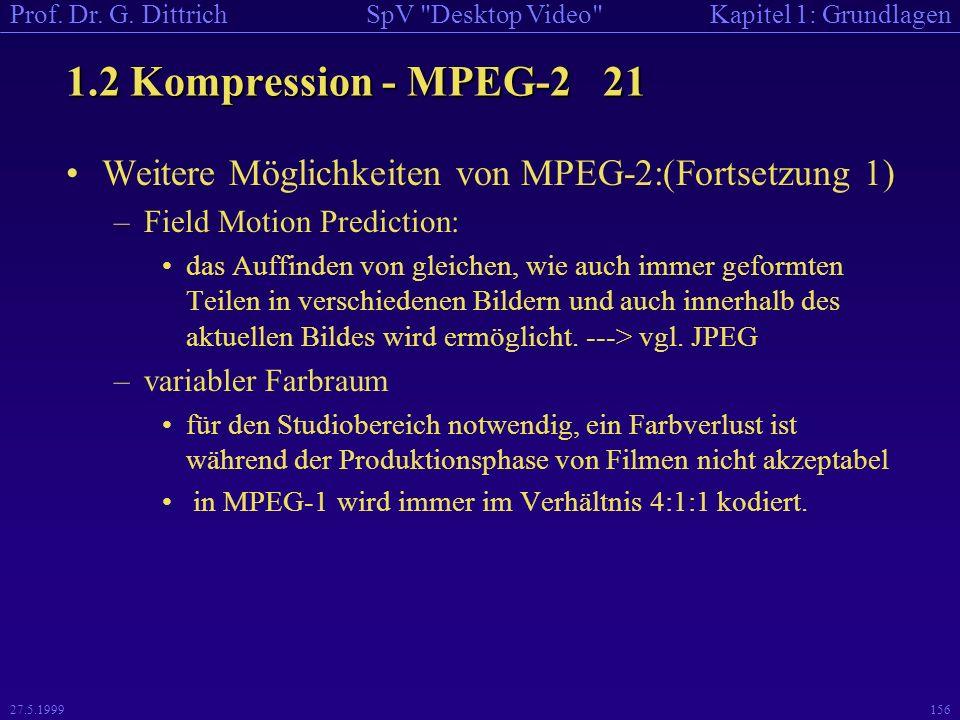 1.2 Kompression - MPEG-2 21 Weitere Möglichkeiten von MPEG-2:(Fortsetzung 1) Field Motion Prediction: