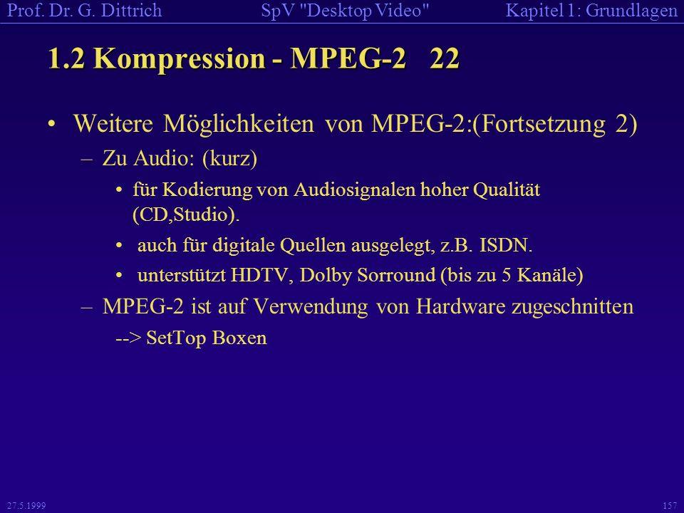 1.2 Kompression - MPEG-2 22 Weitere Möglichkeiten von MPEG-2:(Fortsetzung 2) Zu Audio: (kurz)