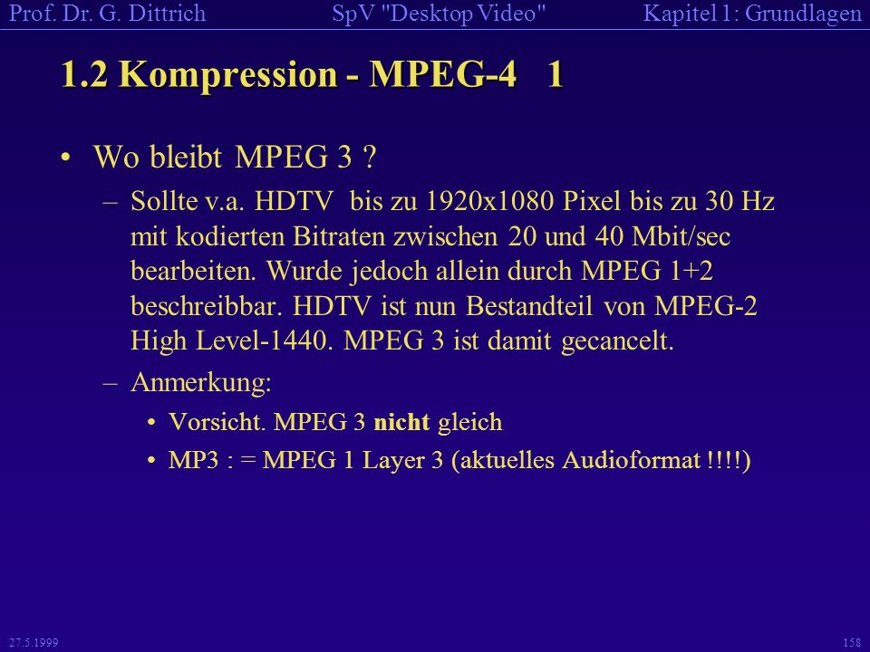 1.2 Kompression - MPEG-4 1 Wo bleibt MPEG 3