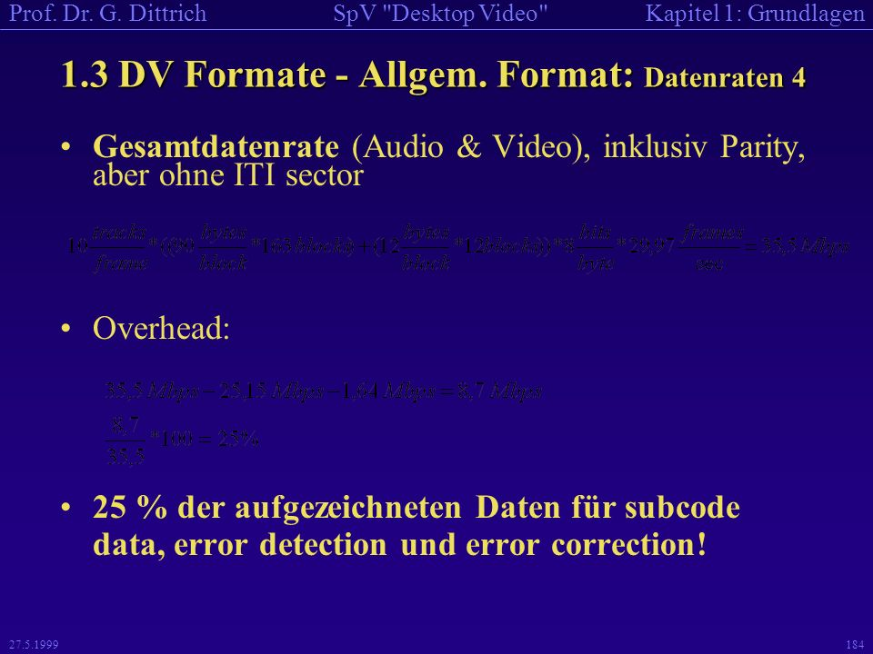 1.3 DV Formate - Allgem. Format: Datenraten 4