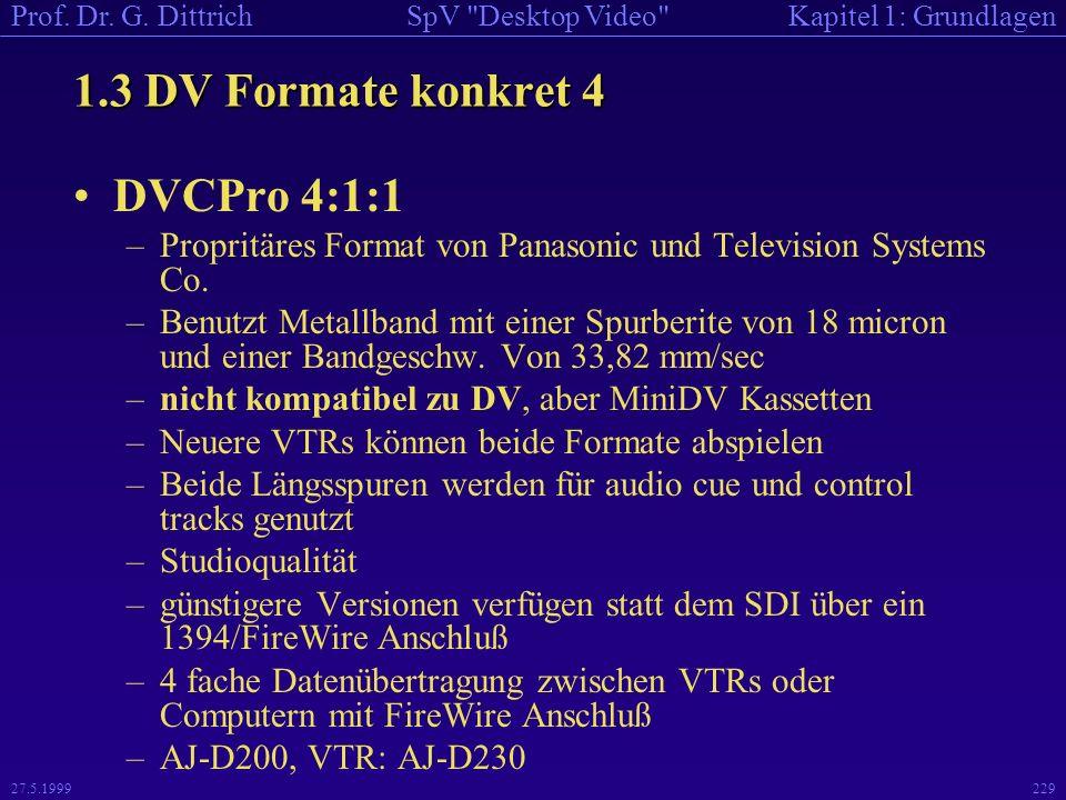 1.3 DV Formate konkret 4 DVCPro 4:1:1