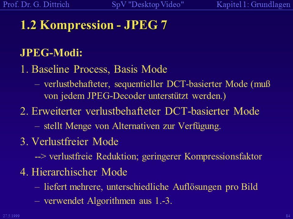 1.2 Kompression - JPEG 7 JPEG-Modi: 1. Baseline Process, Basis Mode