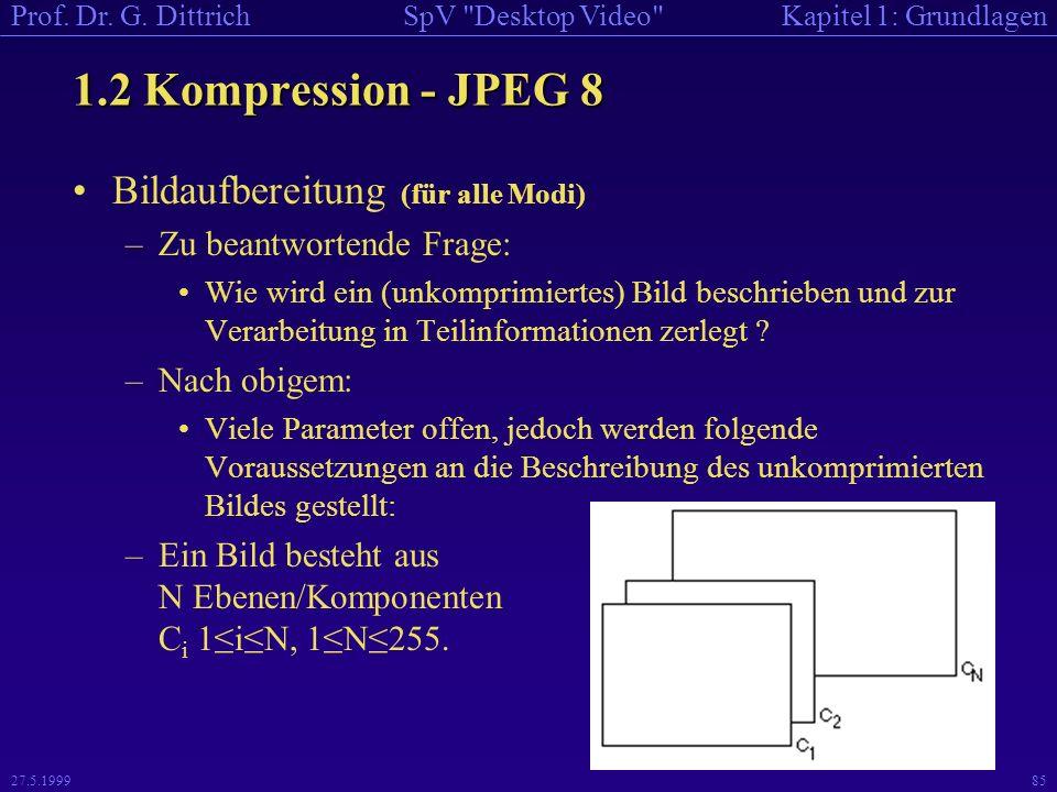 1.2 Kompression - JPEG 8 Bildaufbereitung (für alle Modi)