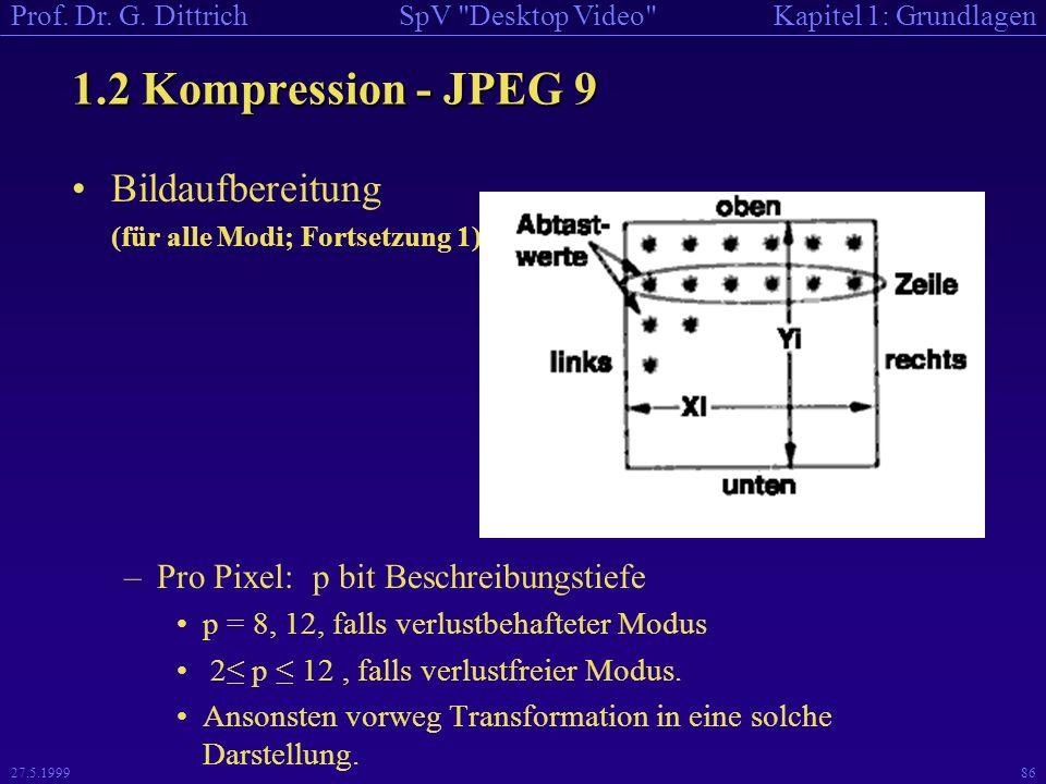 1.2 Kompression - JPEG 9 Bildaufbereitung