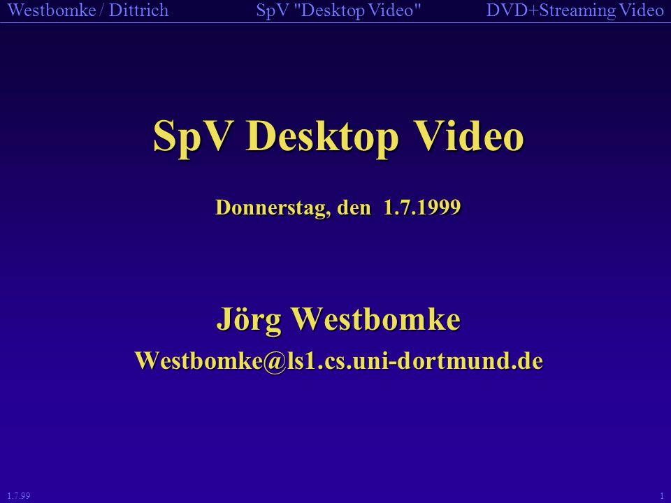 SpV Desktop Video Jörg Westbomke Westbomke@ls1.cs.uni-dortmund.de