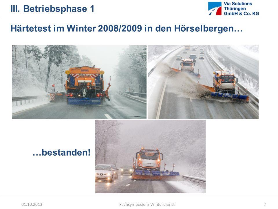 III. Betriebsphase 1 Härtetest im Winter 2008/2009 in den Hörselbergen… …bestanden!