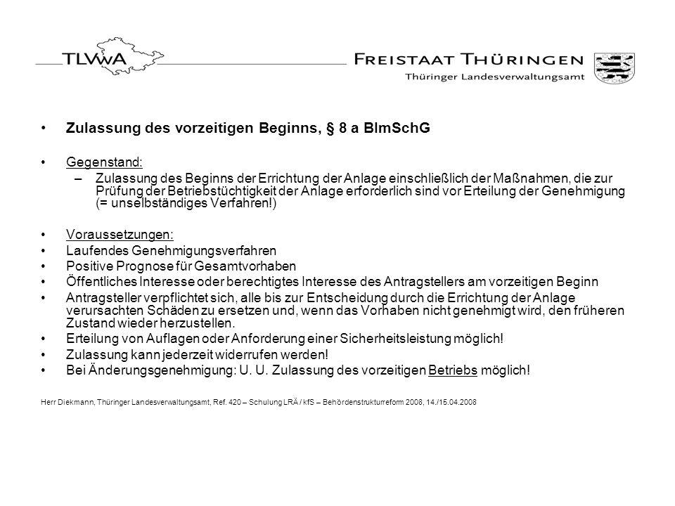 Zulassung des vorzeitigen Beginns, § 8 a BImSchG