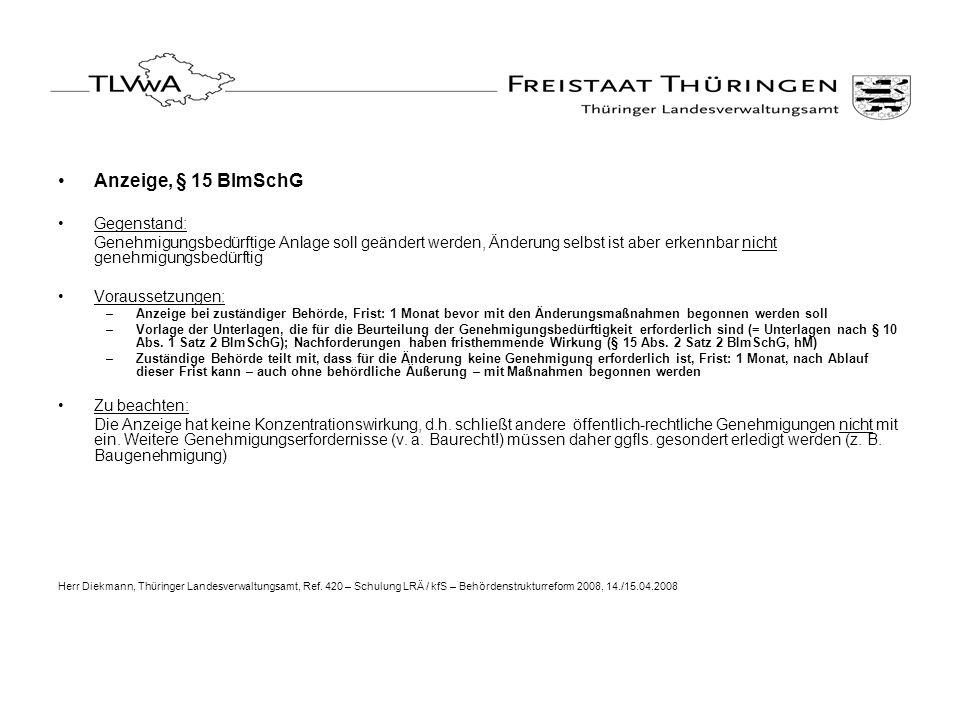Anzeige, § 15 BImSchG Gegenstand: