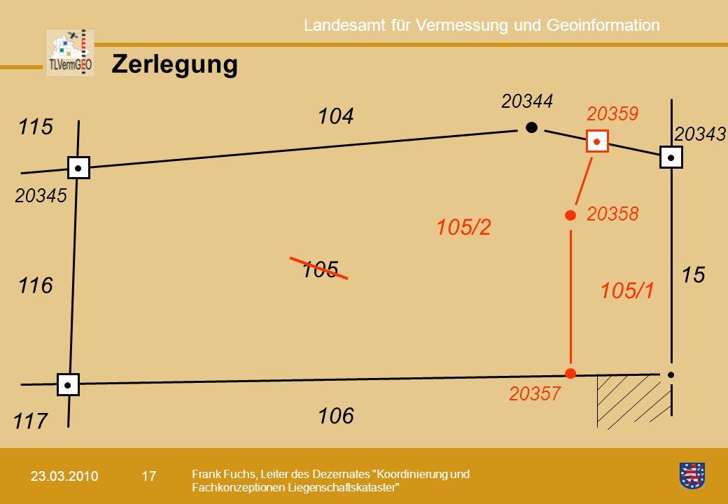 Zerlegung 20344 104 20359 115 20343 105/1 105/2 20357 20358 20345 105 15 116 106 117 23.03.2010