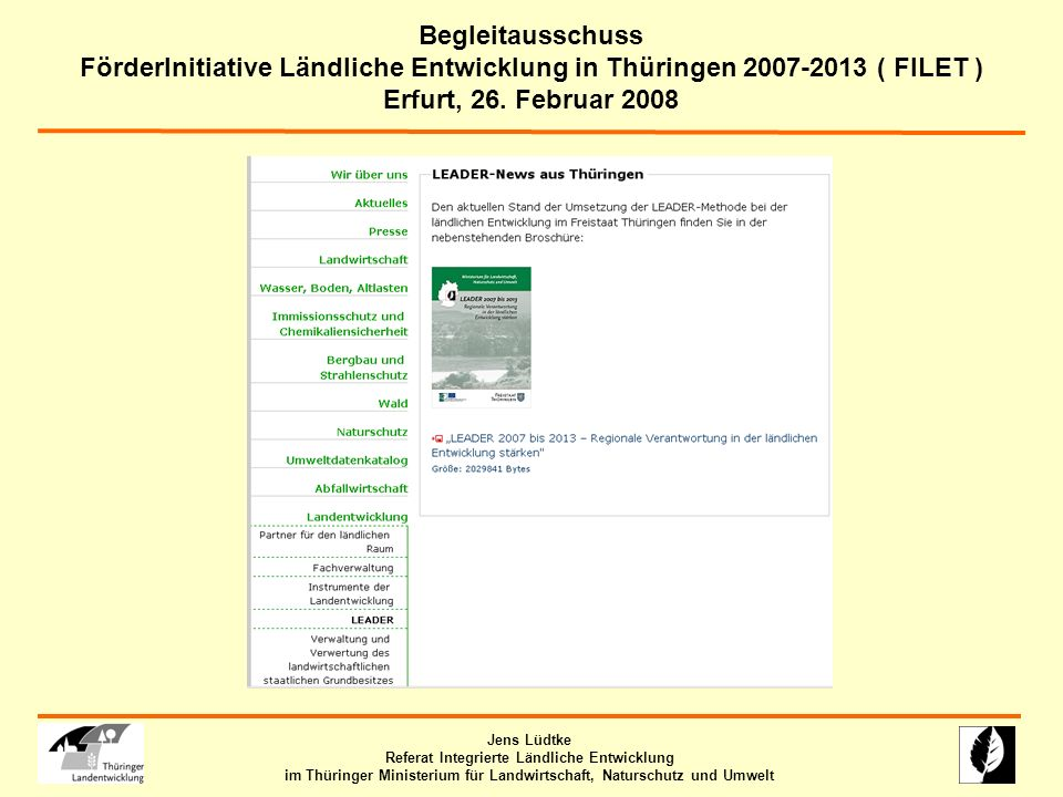 Begleitausschuss FörderInitiative Ländliche Entwicklung in Thüringen 2007-2013 ( FILET ) Erfurt, 26. Februar 2008.