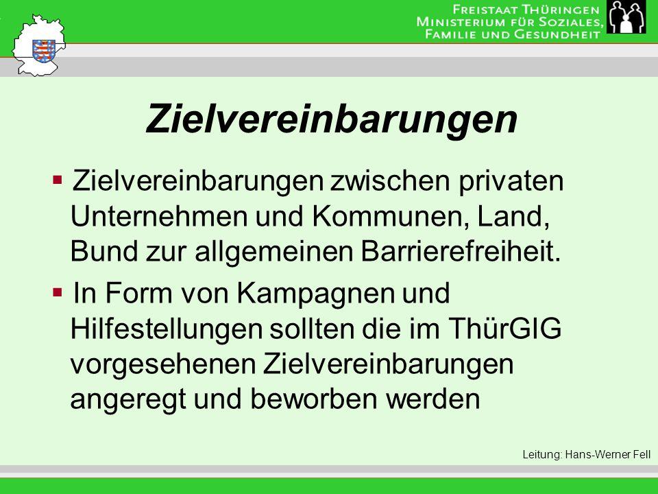 Zielvereinbarungen Zielvereinbarungen zwischen privaten Unternehmen und Kommunen, Land, Bund zur allgemeinen Barrierefreiheit.