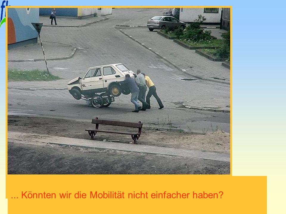 ... Könnten wir die Mobilität nicht einfacher haben