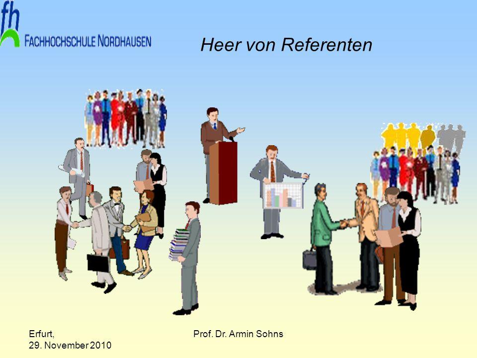 Heer von Referenten Erfurt, 29. November 2010 Prof. Dr. Armin Sohns