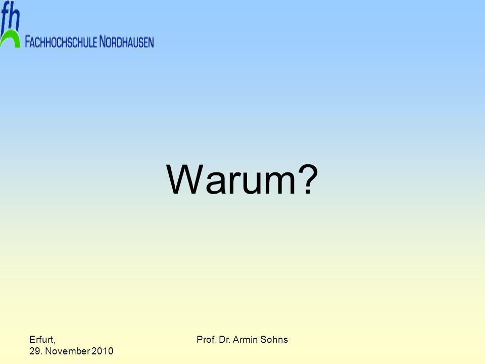 Warum Erfurt, 29. November 2010 Prof. Dr. Armin Sohns
