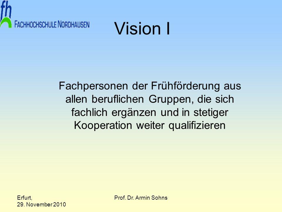 Vision I Fachpersonen der Frühförderung aus allen beruflichen Gruppen, die sich fachlich ergänzen und in stetiger Kooperation weiter qualifizieren.
