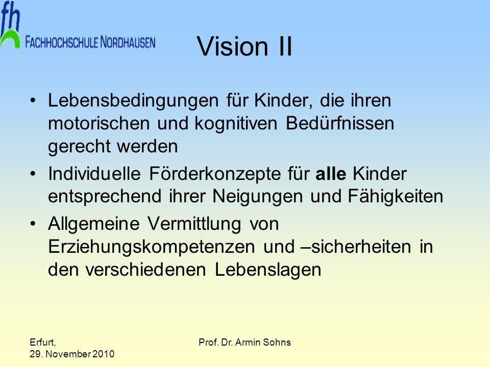 Vision II Lebensbedingungen für Kinder, die ihren motorischen und kognitiven Bedürfnissen gerecht werden.