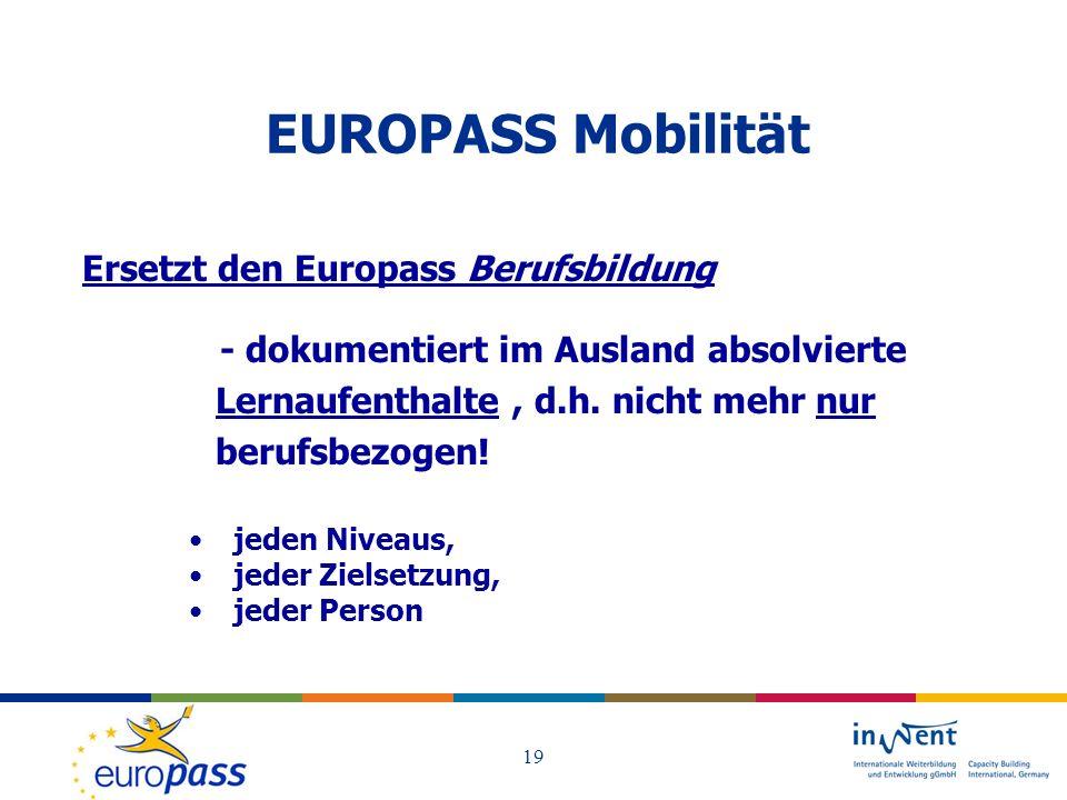 EUROPASS Mobilität Ersetzt den Europass Berufsbildung