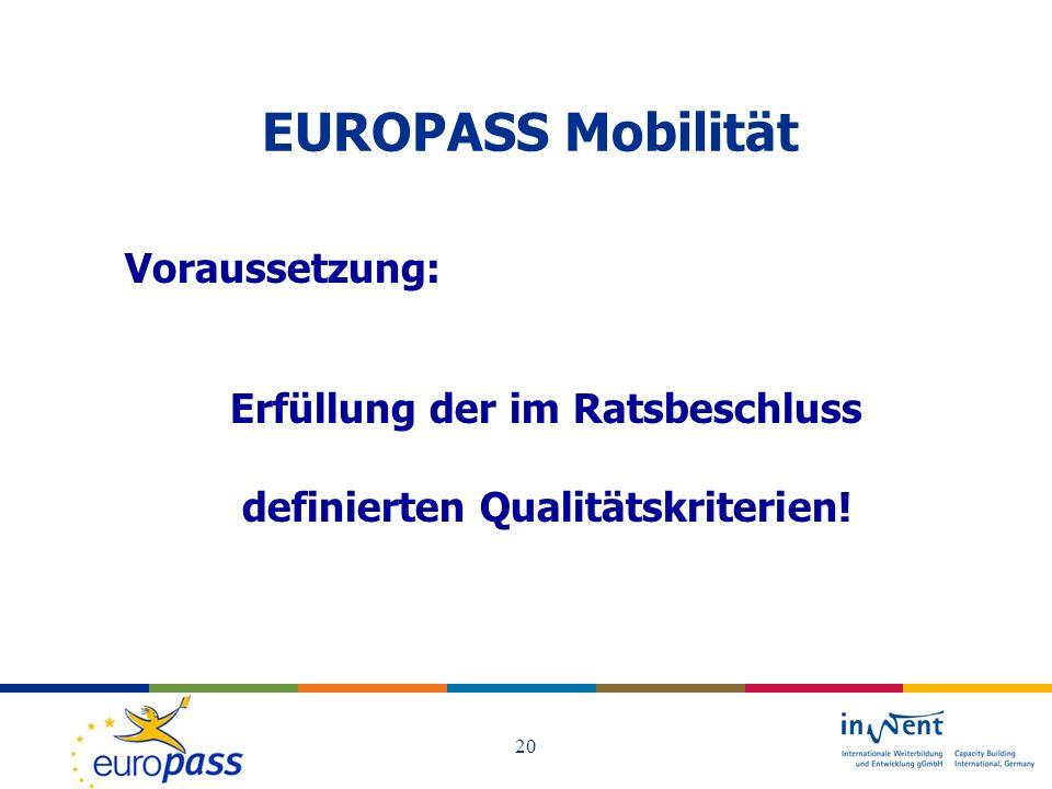 EUROPASS Mobilität Voraussetzung: Erfüllung der im Ratsbeschluss