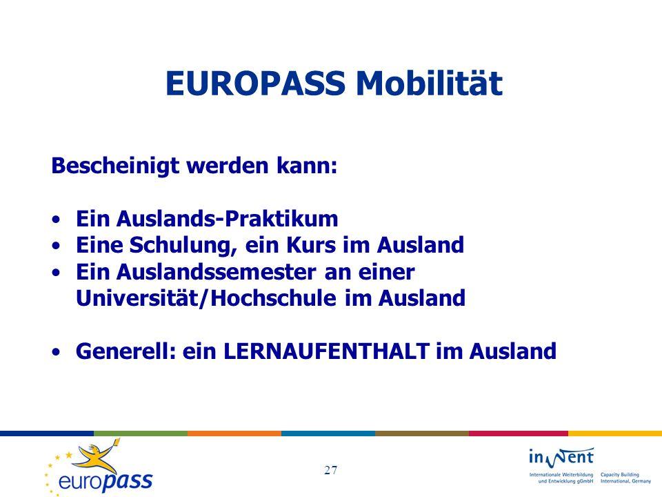 EUROPASS Mobilität Bescheinigt werden kann: Ein Auslands-Praktikum