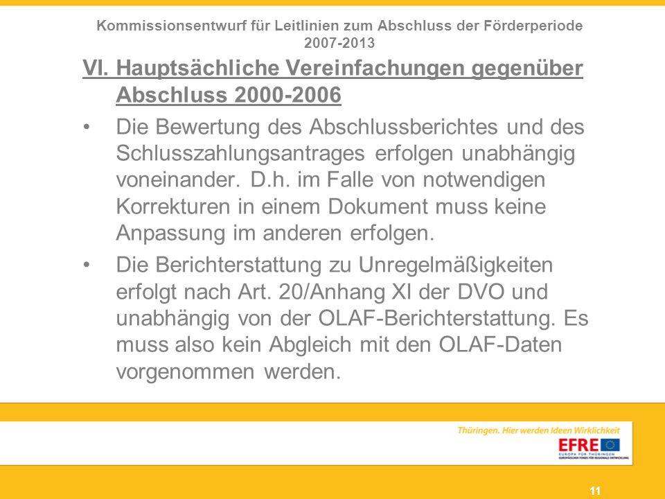 VI. Hauptsächliche Vereinfachungen gegenüber Abschluss 2000-2006