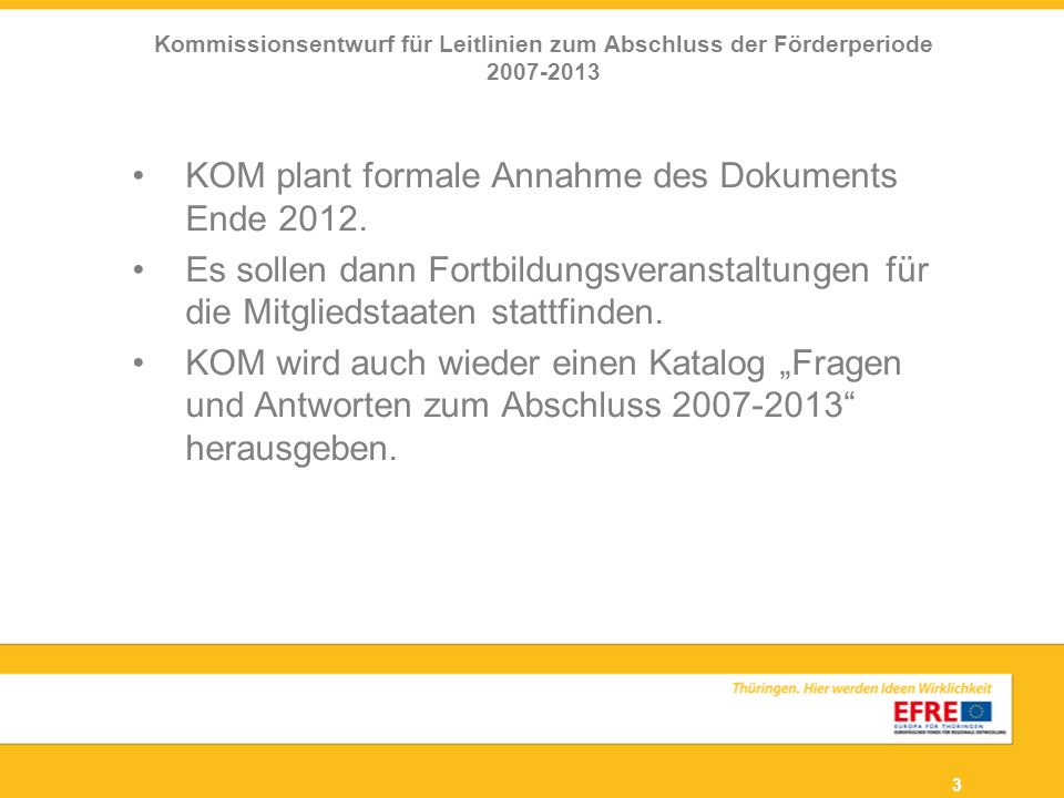 KOM plant formale Annahme des Dokuments Ende 2012.