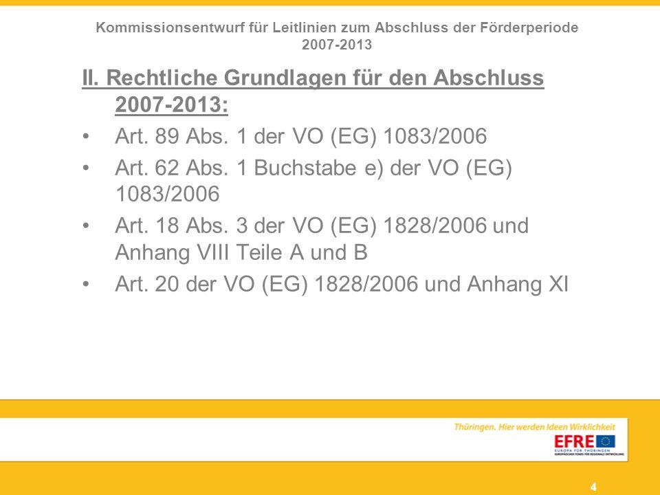 II. Rechtliche Grundlagen für den Abschluss 2007-2013: