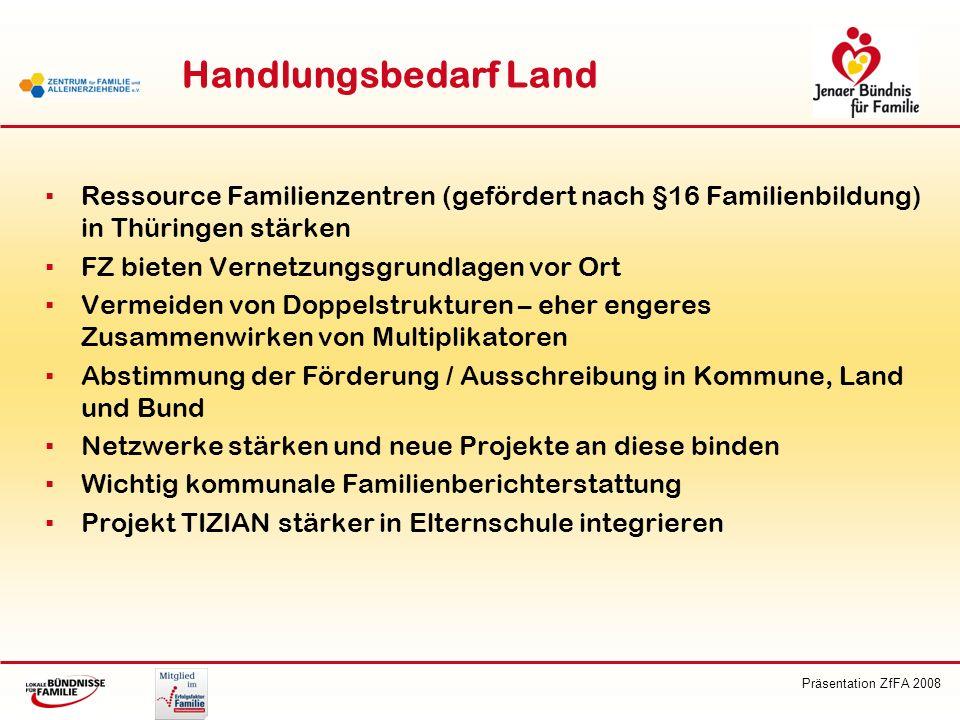 Handlungsbedarf Land Ressource Familienzentren (gefördert nach §16 Familienbildung) in Thüringen stärken.