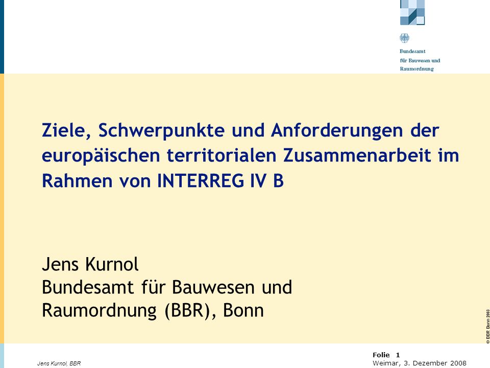 Jens Kurnol Bundesamt für Bauwesen und Raumordnung (BBR), Bonn