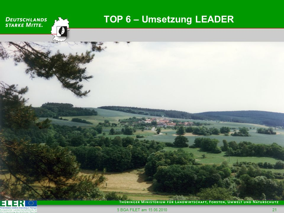 TOP 6 – Umsetzung LEADER 5 BGA FILET am 15.06.2010