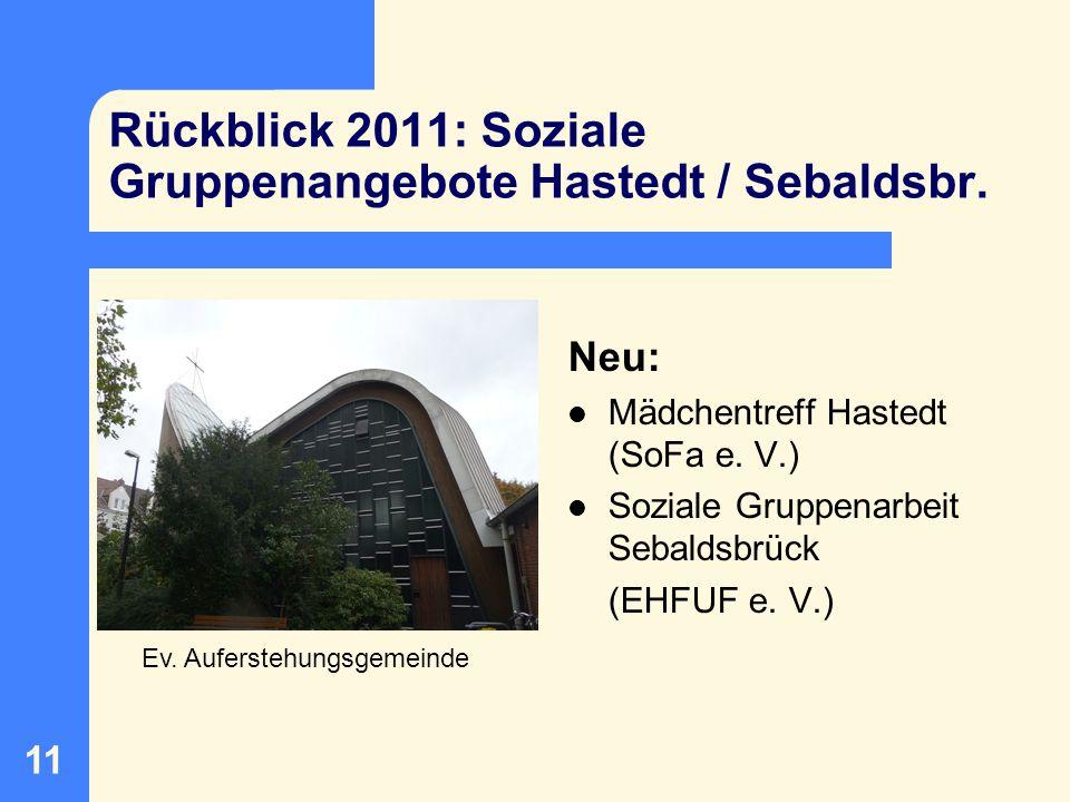 Rückblick 2011: Soziale Gruppenangebote Hastedt / Sebaldsbr.