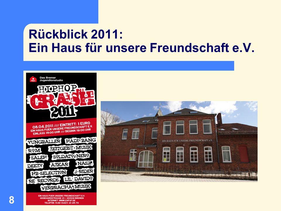 Rückblick 2011: Ein Haus für unsere Freundschaft e.V.