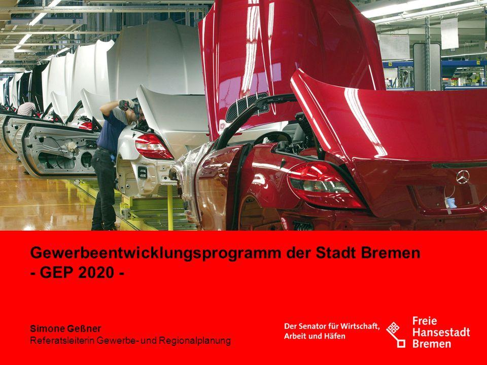 Gewerbeentwicklungsprogramm der Stadt Bremen - GEP 2020 -
