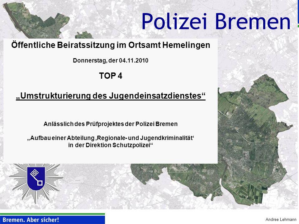 Polizei Bremen Öffentliche Beiratssitzung im Ortsamt Hemelingen TOP 4