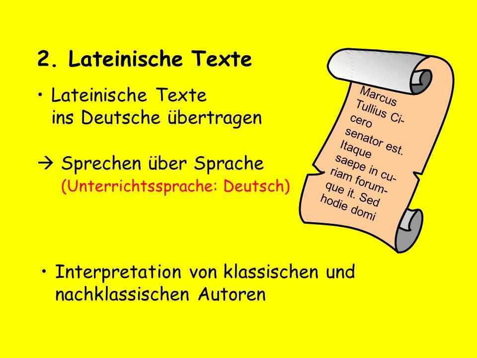 2. Lateinische Texte Lateinische Texte ins Deutsche übertragen