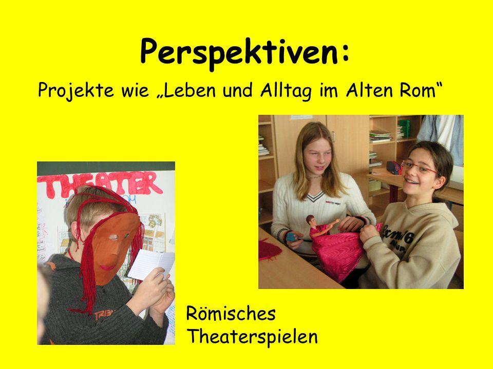 """Perspektiven: Projekte wie """"Leben und Alltag im Alten Rom"""