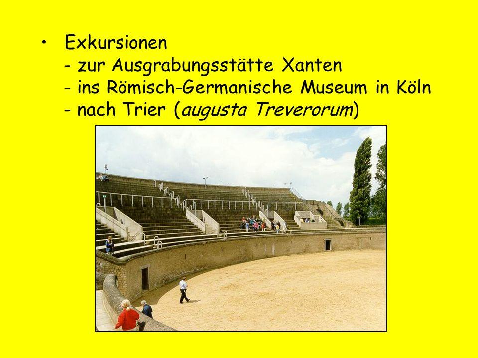 Exkursionen - zur Ausgrabungsstätte Xanten. - ins Römisch-Germanische Museum in Köln.