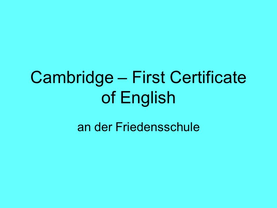 Cambridge – First Certificate of English