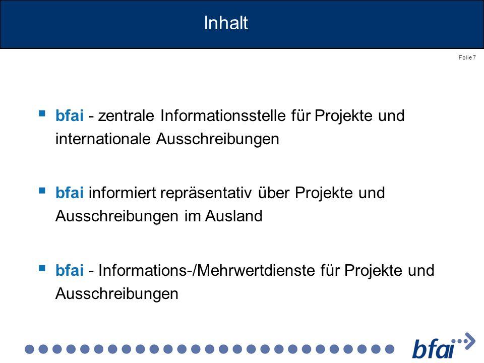 Inhalt bfai - zentrale Informationsstelle für Projekte und internationale Ausschreibungen.