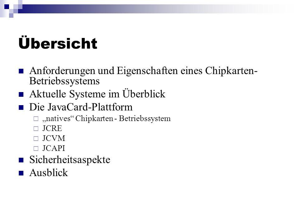 Übersicht Anforderungen und Eigenschaften eines Chipkarten-Betriebssystems. Aktuelle Systeme im Überblick.
