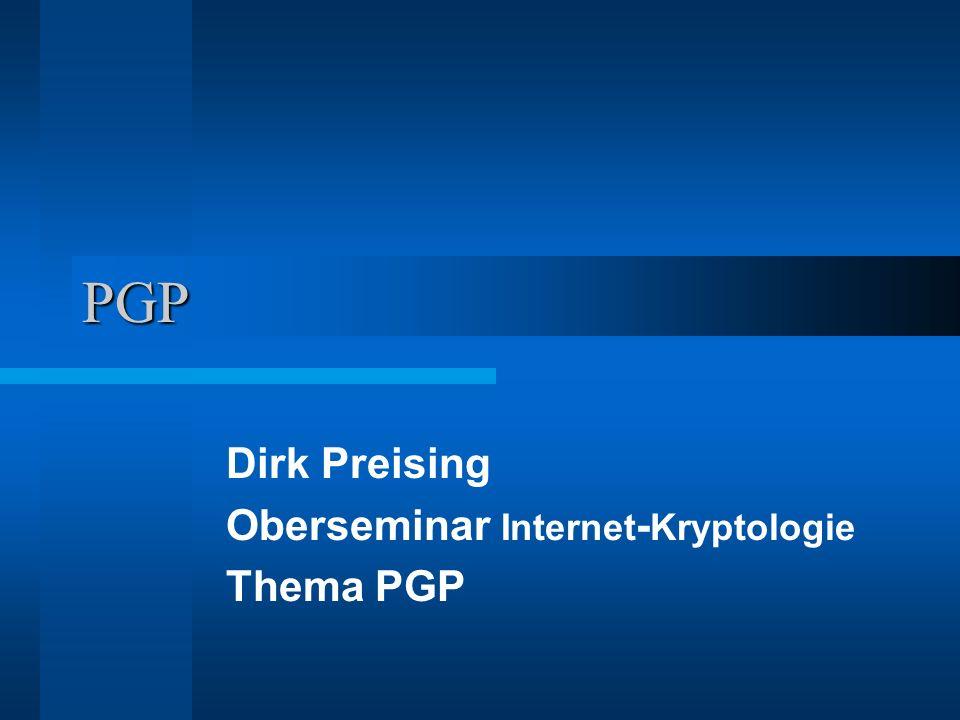 Dirk Preising Oberseminar Internet-Kryptologie Thema PGP