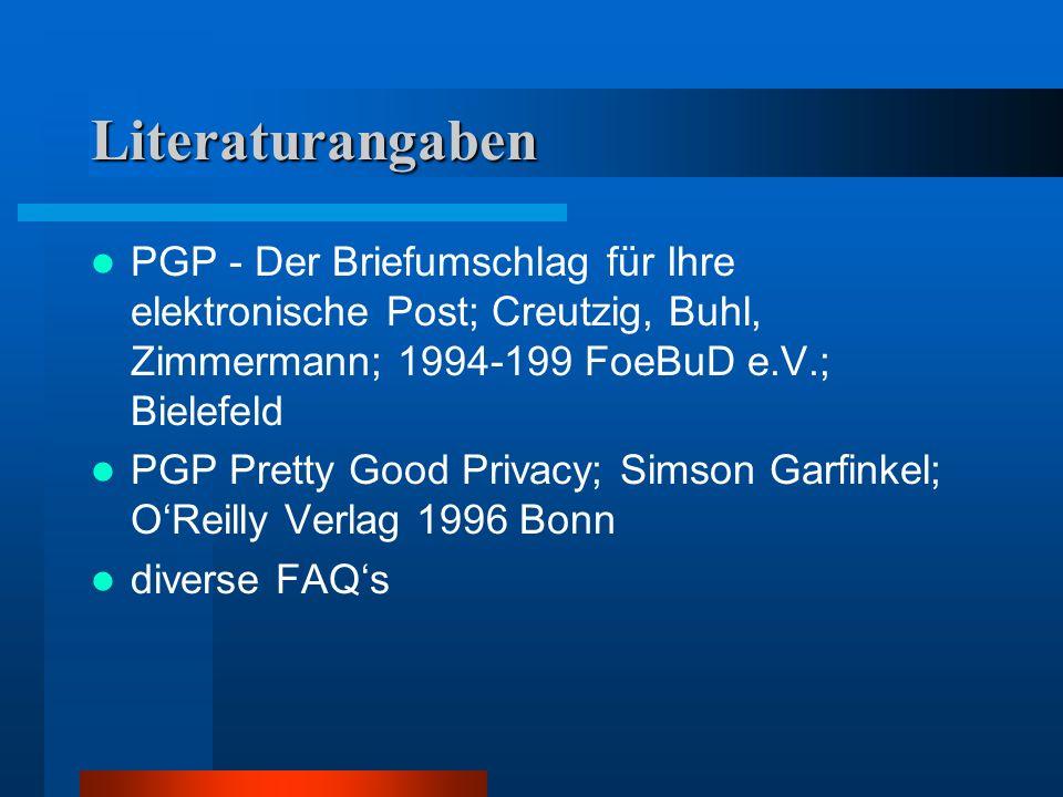 Literaturangaben PGP - Der Briefumschlag für Ihre elektronische Post; Creutzig, Buhl, Zimmermann; 1994-199 FoeBuD e.V.; Bielefeld.