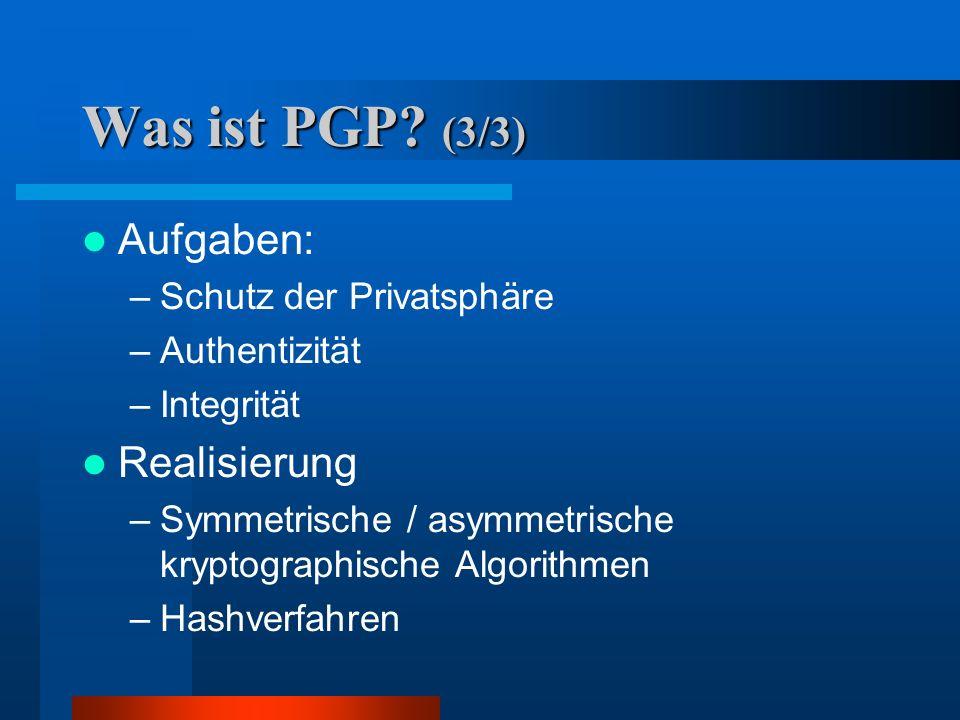 Was ist PGP (3/3) Aufgaben: Realisierung Schutz der Privatsphäre