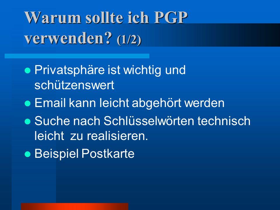 Warum sollte ich PGP verwenden (1/2)